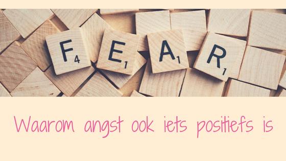 Waarom angst ook iets positiefs is